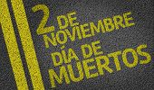 November 2 Day of the Dead (In Spanish) written on the road