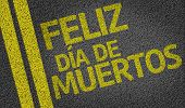Happy Day of the Dead (In Spanish) written on the road
