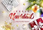Feliz Navidad Y Prospero Ano Nuevo. Merry Christmas And Happy New Year In Spanish. Vector Greeting C poster