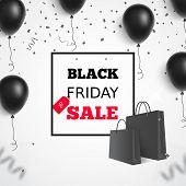 Black Friday Sale. Black Shopping Bag, Balloons, Confetti. Black Friday Banner. Vector Illustration poster
