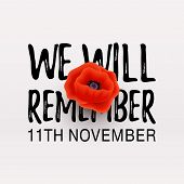 Remembrance Day Poppy Banner, Card. We Will Remember Quote. 11th November Date. poster