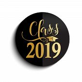 Class Of 2019 Hand Drawn Lettering. Vector Illustration. Template For Graduation Design, High School poster
