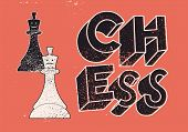 Chess Typographical Vintage Grunge Style Poster. Retro Vector Illustration. poster
