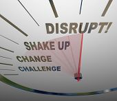 A speedometer with the word Disrupt at the top and other related phrases such as Challenge, Change,