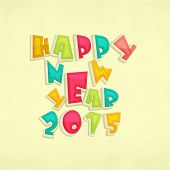 Happy New Year 2015 poster, banner or flyer with colorful text Happy New Year on grunge background.