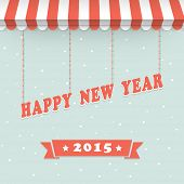 Happy New Year 2015 celebration poster or banner with red text hanging by awning on shiny blue background.
