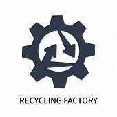 Recycling Factory Icon Isolated On White Background. Recycling Factory Icon Simple Sign. Recycling F poster