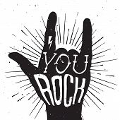 pic of rocking  - Distressed black and white poster with rock hand sign with You Rock tattoo on it - JPG