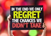 stock photo of apologize  - In The End We Only Regret The Chances We Didn - JPG