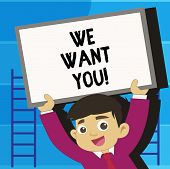 Writing Note Showing We Want You. Business Photo Showcasing Company Wants To Hire Vacancy Looking Fo poster