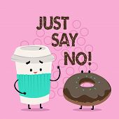 Handwriting Text Writing Just Say No. Concept Meaning Do Not Be Afraid Of Giving Negative Answers To poster