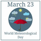 World Meteorological Day. March 23. March Holiday Calendar. Umbrella. Weather Icons. Vector Illustra poster