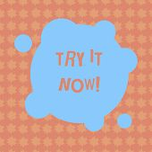 Writing Note Showing Try It Now. Business Photo Showcasing Free Trial Of Something New Experiment Di poster