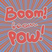 Boom, Pow