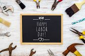 Happy Labor Day Background Concept. Rusty Old Hand Tools With Blackboard And Text Writing Happy Labo poster