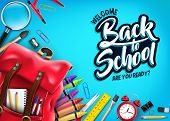 Top View Back To School In Blue Background Banner With Red Backpack And School Supplies Like Noteboo poster