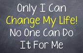 Only I can Change my Life