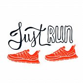 Just Run Lettering. Running Typography. Sport Motivation Quote. Motivational Poster For Gym, Phrase  poster