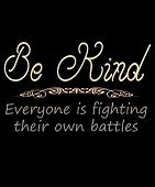 Be Kind Saying Of Kindness, States Be Kind Everyone Is Fighting Their Own Battles In Muted Warm Colo poster