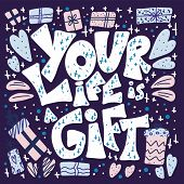 Your Life Is A Gift Hand Drawn Quote With Decoration. Greeting Cards Template With Handwritten Lette poster