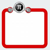 Red Frame For Text And Pi Symbol