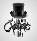 picture of top-hat  - Black top hat isolated on white with text happy fathers day EPS 10 - JPG
