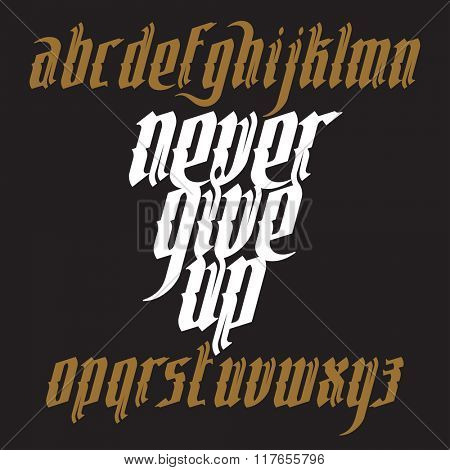 Never Give Up Lettering Illustration New Modern Gothic Font Letters With Decoration Element
