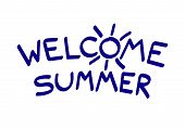 Welcome Summer. Inscription On White Background. Letter O As Sun. Handwritten Inscription Vector. Mi poster