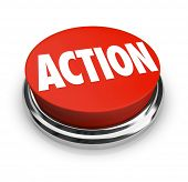 A red button with the word Action on it, representing the need to act to affect change, achieve a go