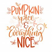 Pumpkin Spice And Everything Nice - Quote. Autumn Pumpkin Spice Season Handdrawn Lettering Phrase. V poster