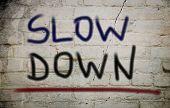 Slow Down Concept