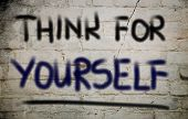 Think For Yourself Concept