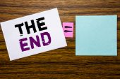Handwriting Announcement Text Showing The End. Business Concept For End Finish Close Written On Stic poster