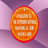 Handwriting Text Writing Passion Is The Difference Bet. Concept Meaning Passion Is The Difference Be poster