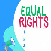 Conceptual Hand Writing Showing Equal Rights. Business Photo Text Equality Before The Law When All S poster