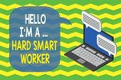 Word Writing Text Hello I M A Hard Smart Worker. Business Concept For Intelligence At Your Job Fast  poster