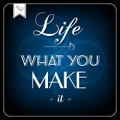 Life is what you make it - typographic card