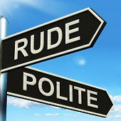 stock photo of polite  - Rude Polite Signpost Meaning Ill Mannered Or Respectful - JPG