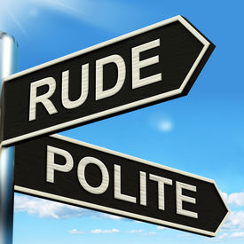 stock photo of politeness  - Rude Polite Signpost Meaning Ill Mannered Or Respectful - JPG