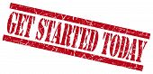 Get Started Today Red Grungy Stamp On White Background