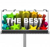 An outdoor billboard proclaims that you, your product, store or something else as The Best, with a b