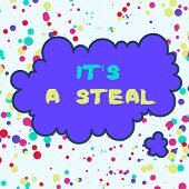 Text Sign Showing It S A Steal. Conceptual Photo Getting Confidential Informations Cyber Breaching H poster