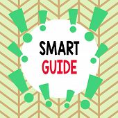 Conceptual Hand Writing Showing Smart Guide. Business Photo Text Used To Guide The Development Of Me poster