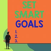 Writing Note Showing Set Smart Goals. Business Photo Showcasing Establish Achievable Objectives Make poster