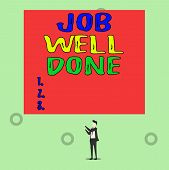 Word Writing Text Job Well Done. Business Concept For Well Performed You Did It Cheers Approval Par  poster