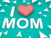 I Love Mom, Aqua Background