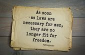 TOP-25. Pythagoras (Greek philosopher, mathematician and mystic) quote.As soon as laws are necessar poster