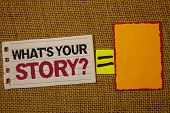Handwriting Text Writing Whats Your Story Question. Concept Meaning Connect Communicate Connectivit poster