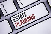 Writing Note Showing  Estate Planning. Business Photo Showcasing Insurance Investment Retirement Pla poster