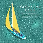 Yachting Club Banner. Yachting Sport Layout. Top View Sail Boat On Blue Sea Water. Luxury Yacht Race poster